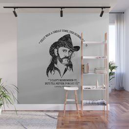 Lemmy quote Wall Mural