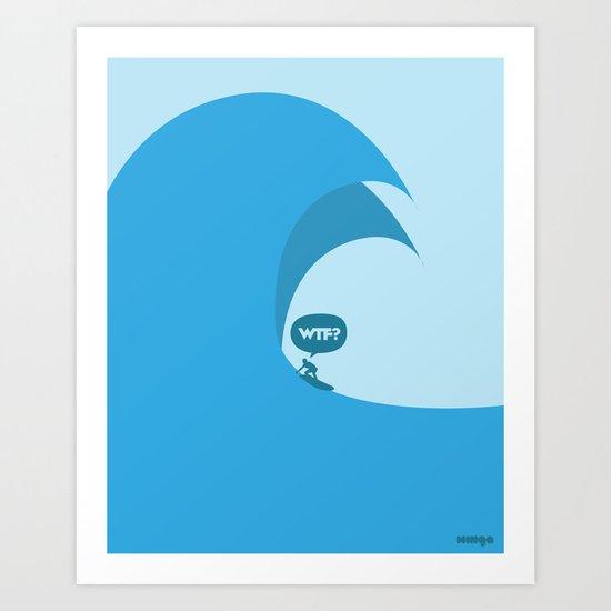 WTF? Surf! Art Print
