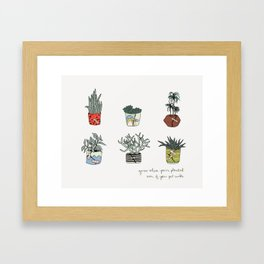 Grow Where You're Planted Framed Art Print