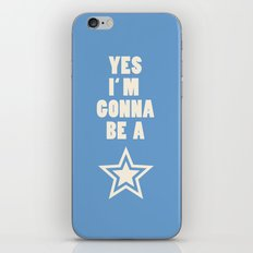 Yes I'm gonna be a star iPhone & iPod Skin