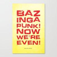 bazinga Canvas Prints featuring Bazinga! by Cloz000