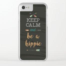 Keep calm andbe a hippie Clear iPhone Case