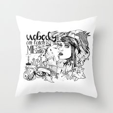 Nobody can teach me who I am Throw Pillow