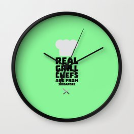 Real Grill Chefs are from Singapore T-Shirt Dme6v Wall Clock
