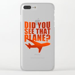 Plane Spotting print Did You See That Plane Clear iPhone Case