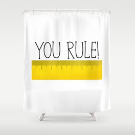 You Rule! Shower Curtain