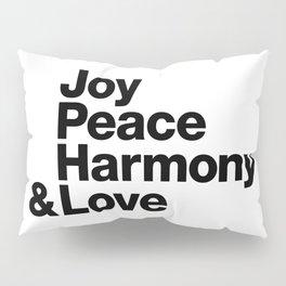Joy, Peace, Harmony & Love Pillow Sham