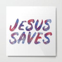 Jesus Saves Metal Print