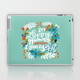 Sh*t People Say: In Loving Memory Of When I Gave a Shit Laptop & iPad Skin