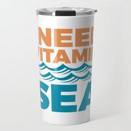 I Need Vitamon Sea Travel Mug