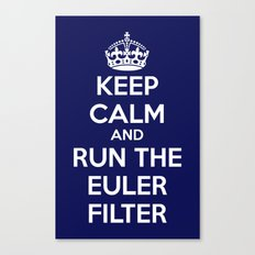Keep Calm and Run the Euler Filter Canvas Print