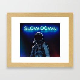 Slow Down Framed Art Print