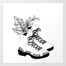 Hike More Worry Less Walking Boots Art Print