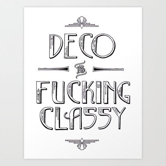 Deco is Fucking Classy Art Print