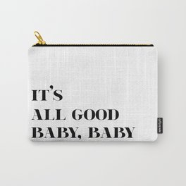 It's All Good Baby, Baby Carry-All Pouch