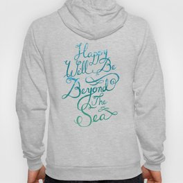 Happy We'll Be Beyond the Sea Hoody