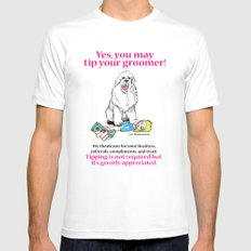 Yes, You May Tip Your Groomer! Mens Fitted Tee MEDIUM White