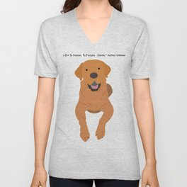 """""""To Err Is Human, To Forgive - Canine"""" Author Unknown Unisex V-Neck"""