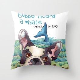 Bubba Heard a Whale Throw Pillow