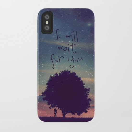 I WILL WAIT FOR YOU iPhone Case