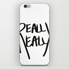 Really, Really iPhone & iPod Skin