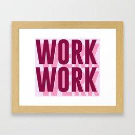 Work, Werk Framed Art Print