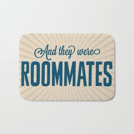 And They Were Roommates Bath Mat