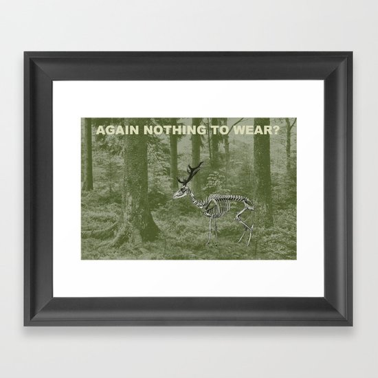 nothing to wear? Framed Art Print