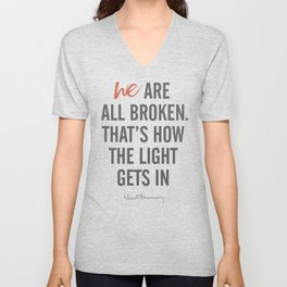 Ernest Hemingway quote, we are all broken, motivation, inspiration, character, difficulties, over Unisex V-Neck