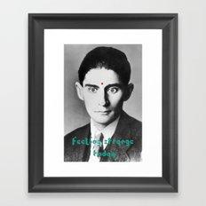 Kafka - feeling strange today Framed Art Print