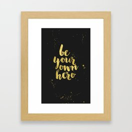 Be Your Own Hero Faux Gold Foil Framed Art Print