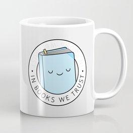 In books we trust Coffee Mug