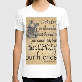 Silence of Our Friends MLKJ quote T-shirt