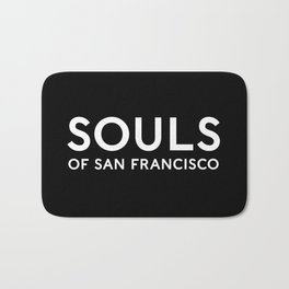 Souls of San Francisco - White Text/Black Background Bath Mat