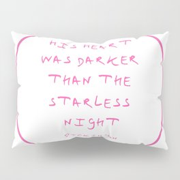 Dickinson poetry- his heart was darker than the starless night Pillow Sham