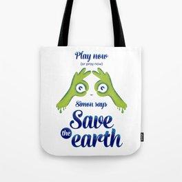 Simon says... Save the earth Tote Bag