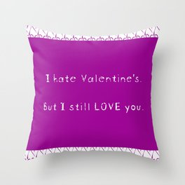I Hate Valentine's Day Throw Pillow