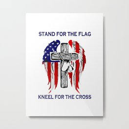 Stand For The Flag Kneel For The Cross Metal Print