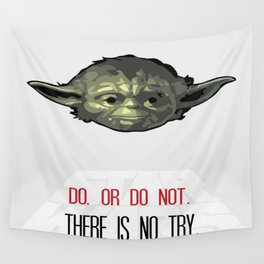 Do Or Do Not There Is No Try Wall Tapestry