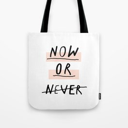 Now or Never typography poster modern minimalist design home wall art bedroom decor Tote Bag