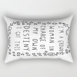 I'm A Grown Woman In Charge Of My Own Destiny. I Got This.  Rectangular Pillow