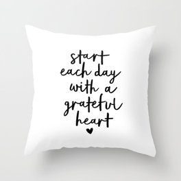 Start Each Day With a Grateful Heart black and white typography minimalism home room wall decor Throw Pillow