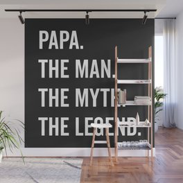 Papa The Man The Myth Funny Quote Wall Mural