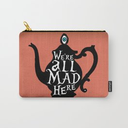 """""""We're all MAD here"""" - Alice in Wonderland - Teapot - 'Mad Hatter Melon' Carry-All Pouch"""