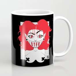 Shut The Fuck Up Coffee Mug