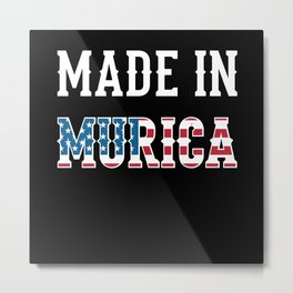 Made In Murica Metal Print