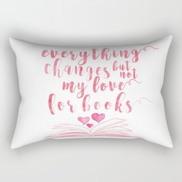 Everything changes but not my love for books - Pink version Rectangular Pillow