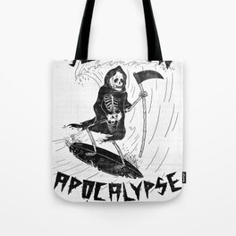 Surf Now, Apocalypse Later Tote Bag