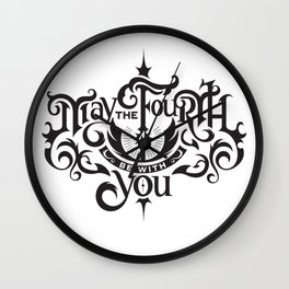 May the Fourth be with You Wall Clock