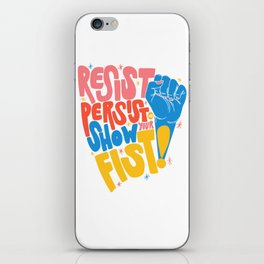 Resist, Persist & Show Your Fist iPhone Skin